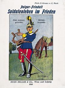"""Alfred Polgars und Egon Friedells """"Soldatenleben. . . """""""