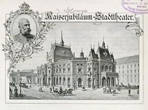 Volksoper - Kaiserjubiläum Stadttheater