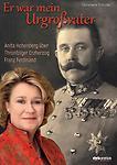 Er war mein Urgroßvater - Anita Hohenberg über Thronfolger Erzherzog Franz Ferdinand