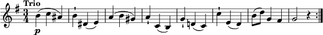"\relative c'' {     \version ""2.18.2""     \key g \major     \tempo ""Trio""     \time 3/4     \tempo 4 = 120   b4\p (c ais)   b-! dis, (e)   a ( b gis)   a-! c, (b)   g'-! d! (c)    c'-! e, (d)   b'8 (d) g,4 fis   g2 r4 \bar "":