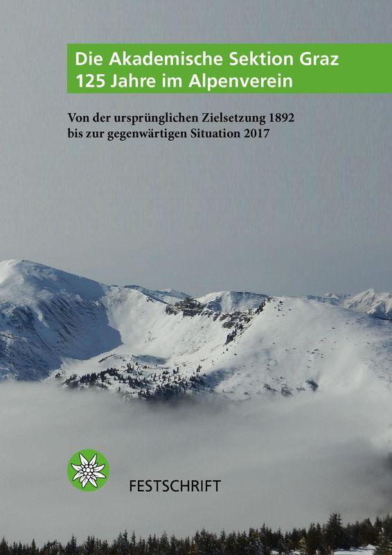 Bucheinband von 'Die Akademische Sektion Graz 125 Jahre im Alpenverein - Von der ursprünglichen Zielsetzung 1892 bis zur gegenwärtigen Situation 2017'