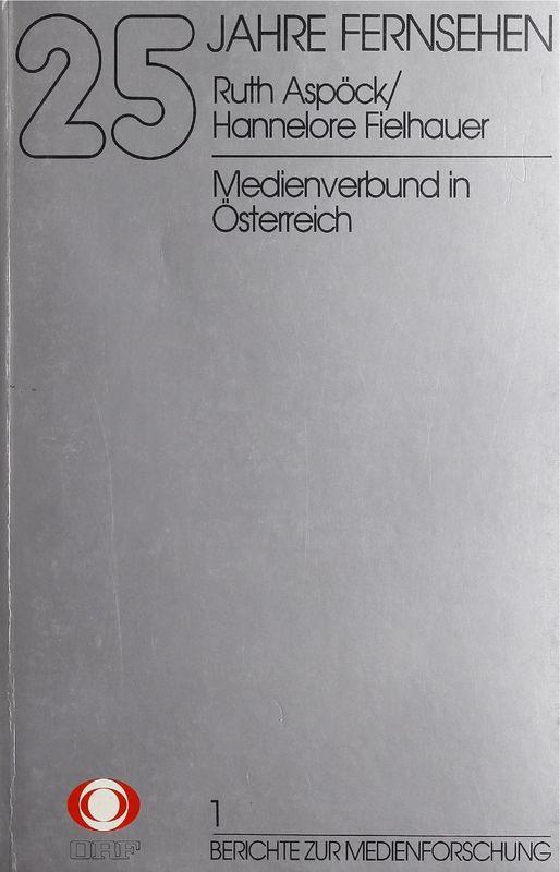 Bucheinband von '25 Jahre Fernsehen - Medienverbund in Österreich, Band 1'