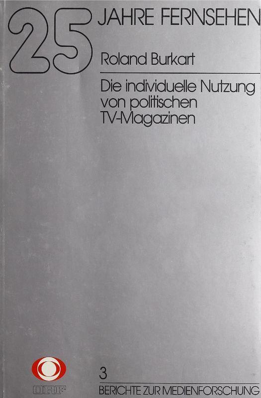Bucheinband von '25 Jahre Fernsehen - Die individuelle Nutzung von politischen TV-Magazinen, Band 3'