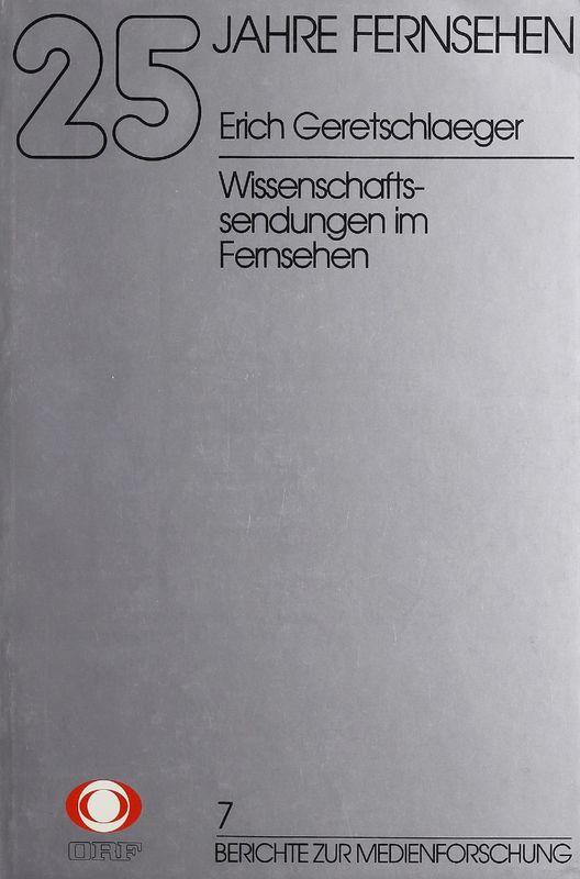 Cover of the book '25 Jahre Fernsehen - Wissenschaftssendungen im Fernsehen, Volume 7'