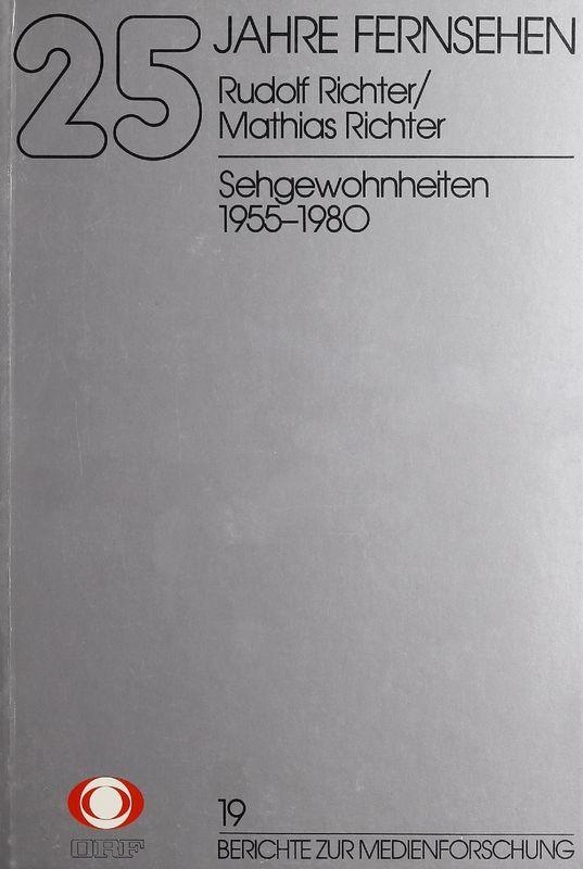Bucheinband von '25 Jahre Fernsehen - Sehgewohnheiten 1955-1980, Band 19'