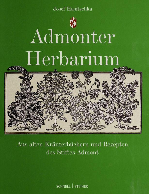 Bucheinband von 'Admonter Herbarium - Aus alten Kräuterbüchern und Rezepten des Stiftes Admont'