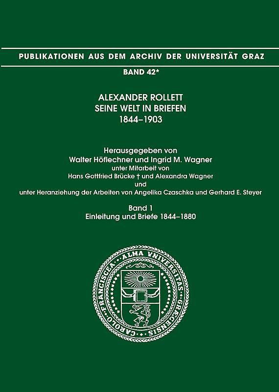 Bucheinband von 'Alexander Rollett - Seine Welt in Briefen 1844-1903 - Einleitung und Briefe 1844-1880, Band 42/1'