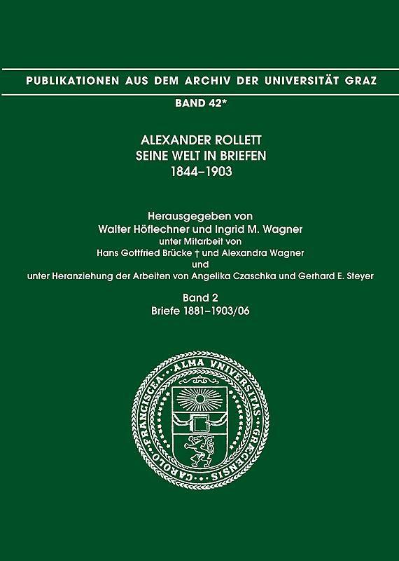 Cover of the book 'Alexander Rollett - Seine Welt in Briefen 1844-1903 - Briefe 1881-1903/06, Volume 42/2'