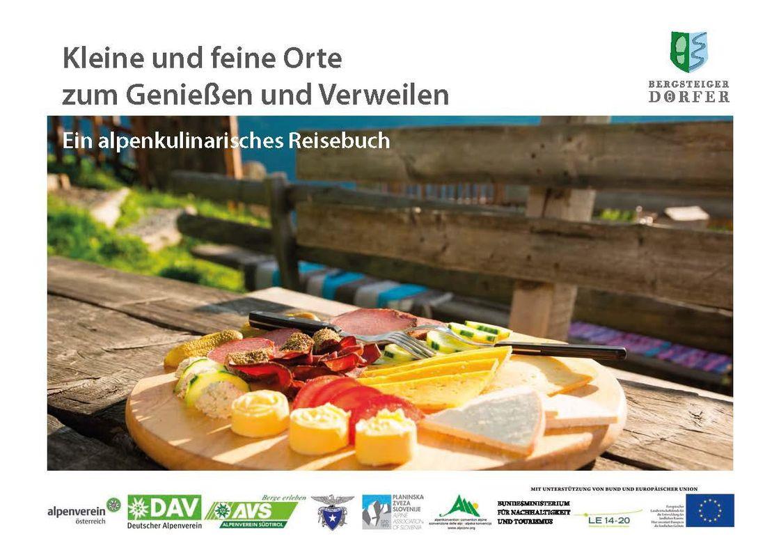 Bucheinband von 'Kleine und feine Orte zum Genießen und Verweilen - Ein alpenkulinarisches Reisebuch'
