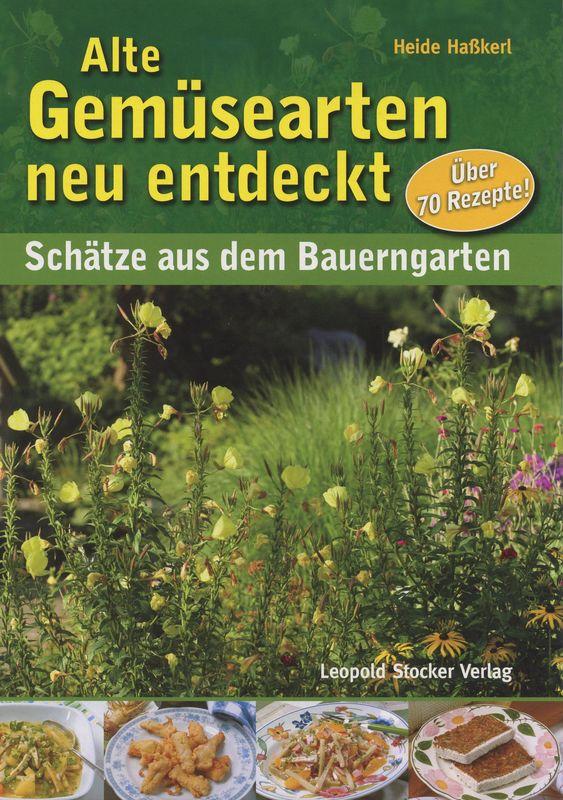 Bucheinband von 'Alte Gemüsearten neu entdeckt - Schätze aus dem Bauerngarten'