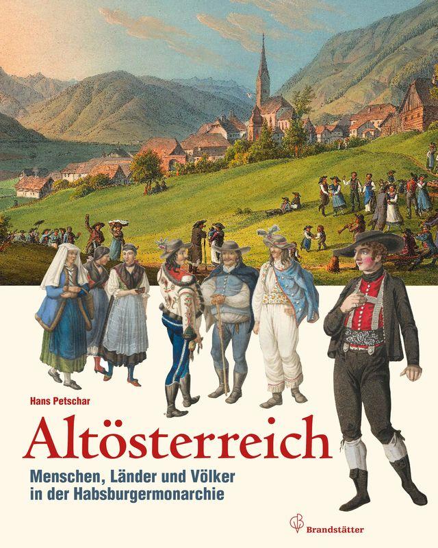 Bucheinband von 'Altösterreich - Menschen, Länder und Völker in der Habsburgermonarchie'