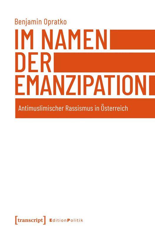 Bucheinband von 'Im Namen der Emanzipation - Antimuslimischer Rassismus in Österreich'