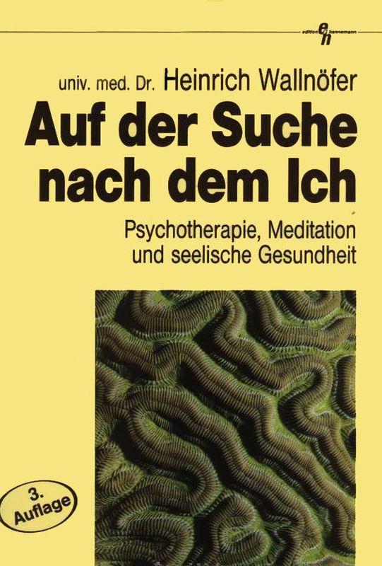 Bucheinband von 'Auf der Suche nach dem Ich - Psychotherapie, Meditation und seelische Gesundheit'