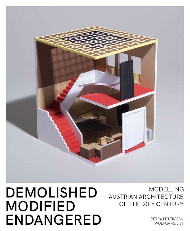 Bucheinband von 'Demolished Modified Endangered - Modelling Austrian Architecture Of The 20th Century'