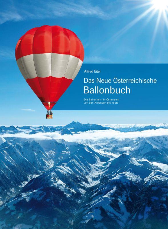 Bucheinband von 'Das Neue Österreichische Ballonbuch - Die Ballonfahrt in Österreich von den Anfängen bis heute'