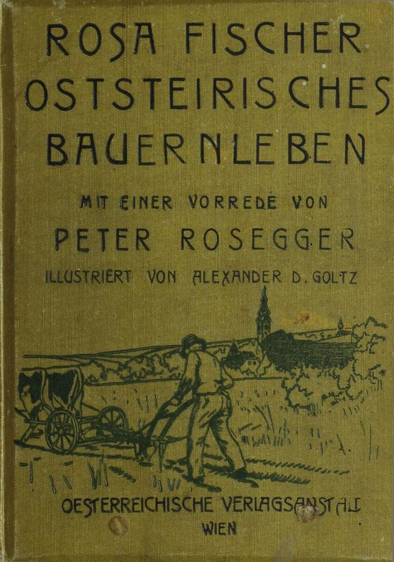 Bucheinband von 'Oststeirisches Bauernleben - mit einer Vorrede von Peter Rosegger'