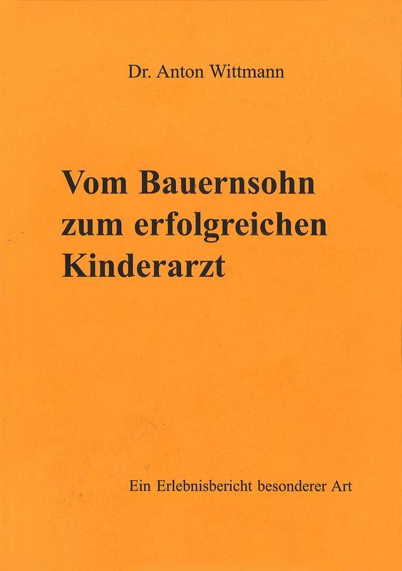 Bucheinband von 'Vom Bauernsohn zum erfolgreichen Kinderarzt - Ein Erlebnisbericht besonderer Art'