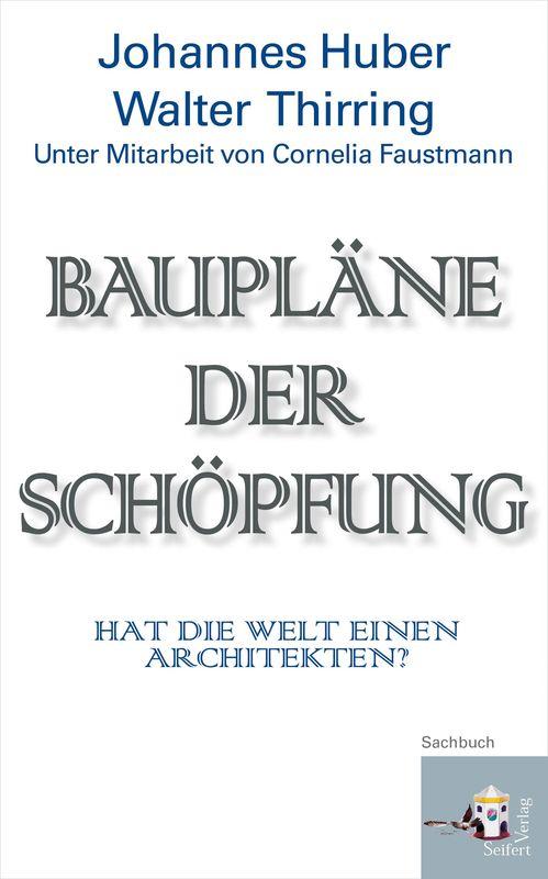 Bucheinband von 'Baupläne der Schöpfung - Hat die Welt einen Architekten?'