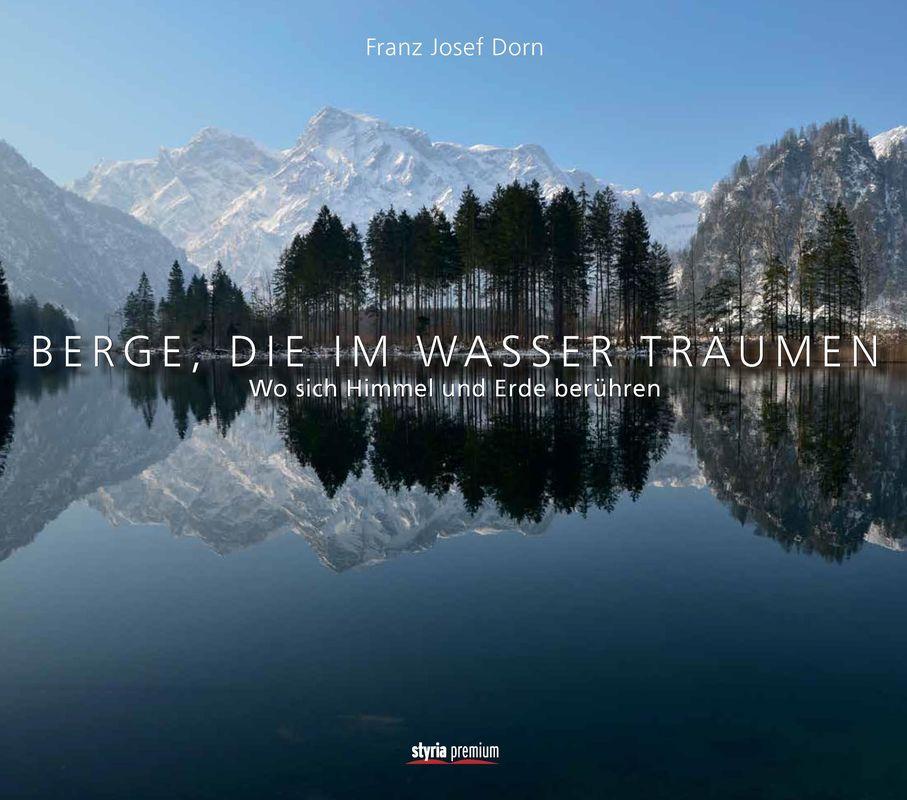 Bucheinband von 'Berge, die im Wasser träumen - Wo sich Himmel und Erde berühren'