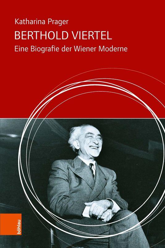Bucheinband von 'Berthold Viertel - Eine Biografie der Wiener Moderne'