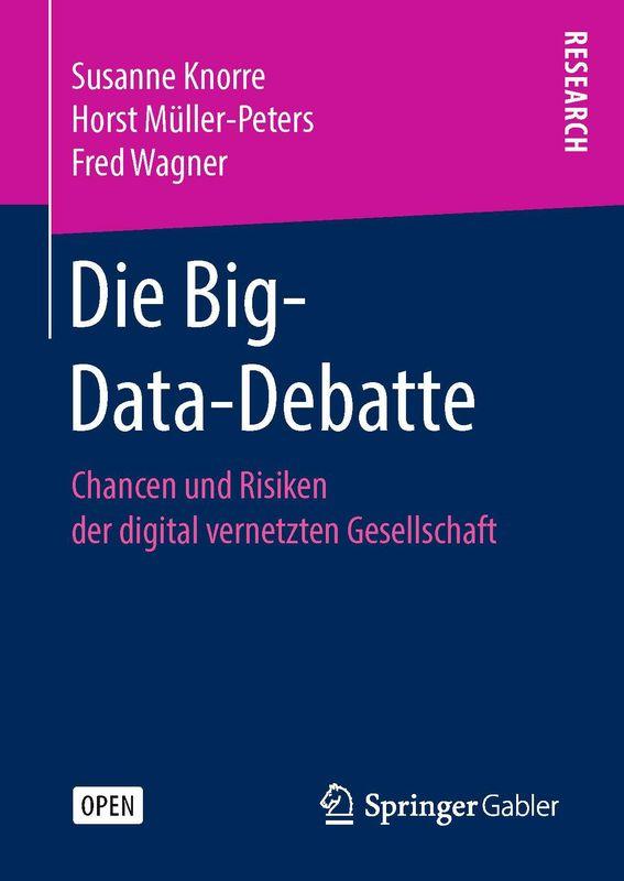 Bucheinband von 'Die Big-Data-Debatte - Chancen und Risiken der digital vernetzten Gesellschaft'