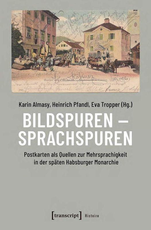 Bucheinband von 'Bildspuren – Sprachspuren - Postkarten als Quellen zur Mehrsprachigkeit in der späten Habsburger Monarchie'