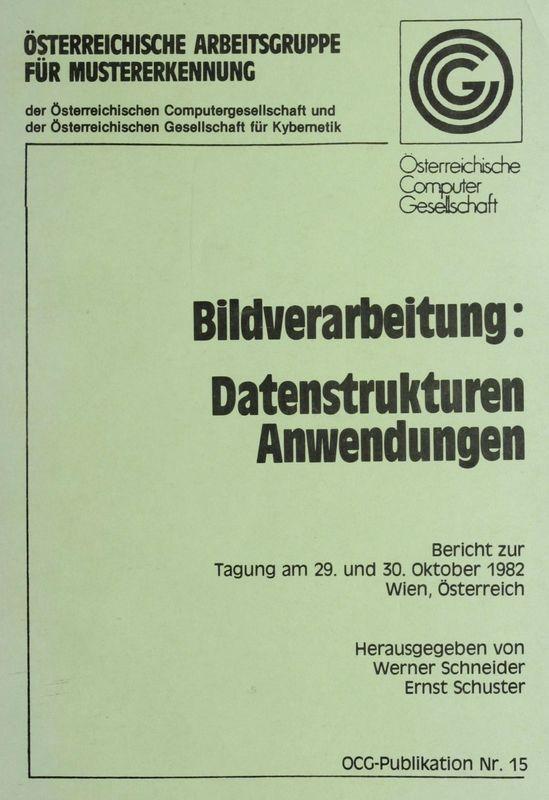 Cover of the book 'Bildverarbeitung: Datenstrukturen Anwendungen - Bericht zur Tagung am 29. und 30. Oktober 1982'
