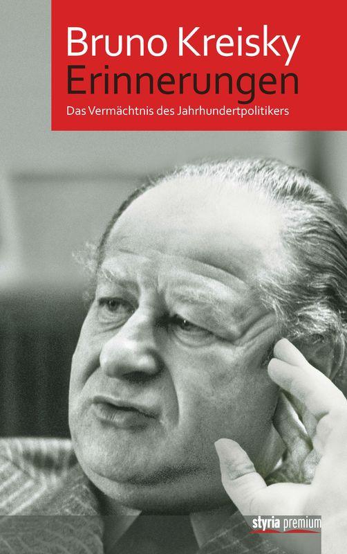 Bucheinband von 'Bruno Kreisky - Erinnerungen - Das Vermächtnis des Jahrhundertpolitikers'