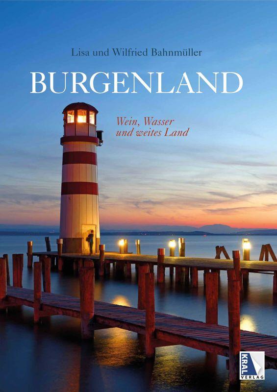 Cover of the book 'Burgenland - Wein, Wasser und weites Land'