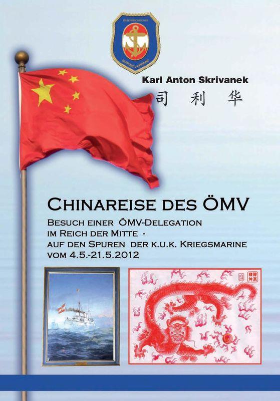 Cover of the book 'Chinareise des ÖMV - Besuch einer ÖMV-Delegation im Reich der Mitte - auf den Spuren der k.u.k. Kriegsmarine'