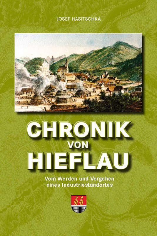 Bucheinband von 'Chronik von Hieflau - Vom Werden und Vergehen eines Industriestandortes'