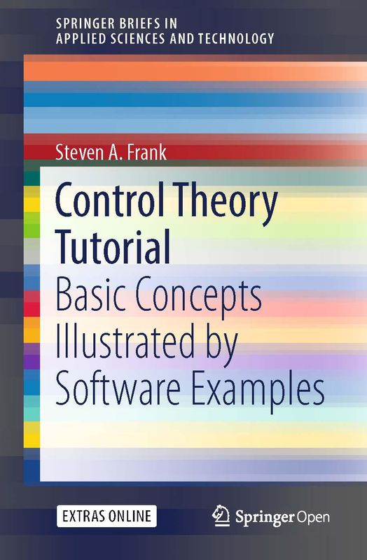 Bucheinband von 'Control Theory Tutorial - Basic Concepts Illustrated by Software Examples'
