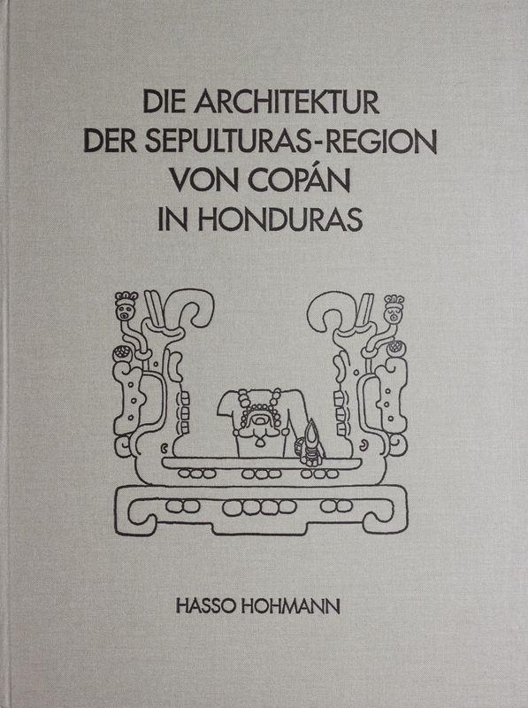 Bucheinband von 'Die Architektur der Sepulturas-Region von Copán in Honduras'