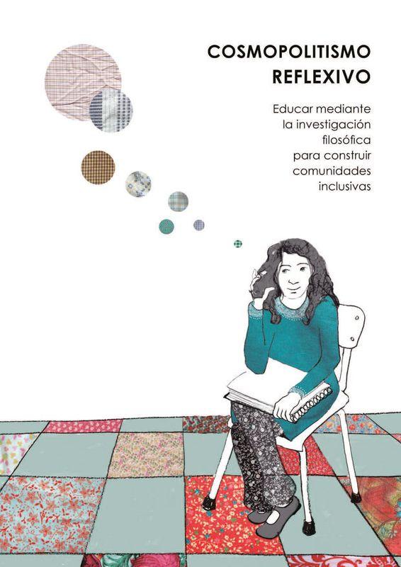 Bucheinband von 'Cosmopolitismo Reflexivo - Educar mediante la investigación filosófica para construir comunidades inclusivas'
