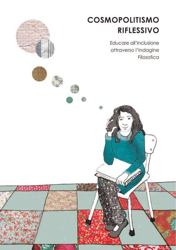 Bucheinband von 'Cosmopolitismo Riflessivo - Educare alle Comunità Inclusive attraverso l'Indagine Filosofica'