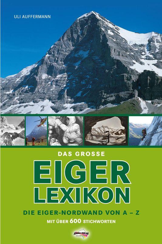 Bucheinband von 'Das große Eiger Lexikon - Die Eiger-Nordwand von A-Z'