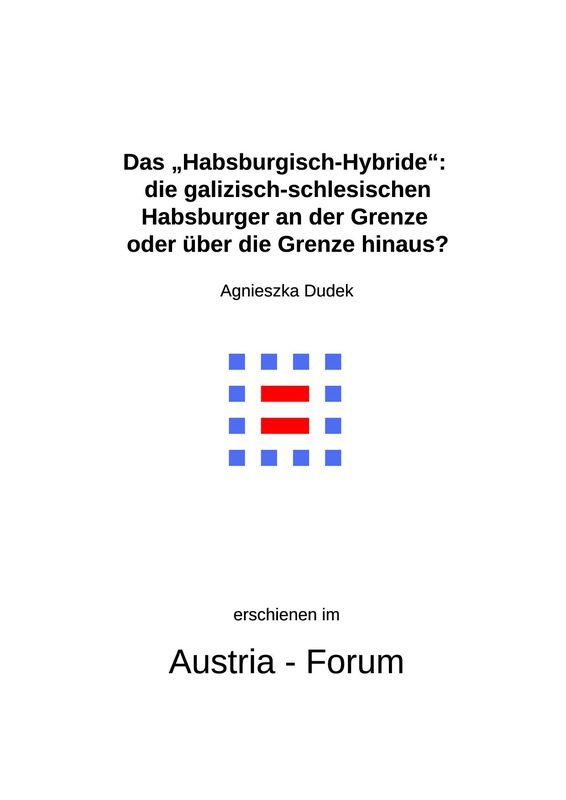 """Bucheinband von 'Das """"Habsburgisch-Hybride"""" - die galizisch-schlesischen Habsburger an der Grenze oder über die Grenze hinaus?'"""