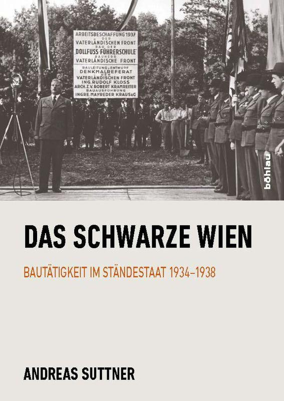 Cover of the book 'Das Schwarze Wien - Bautätigkeit im Ständestaat 1934–1938'