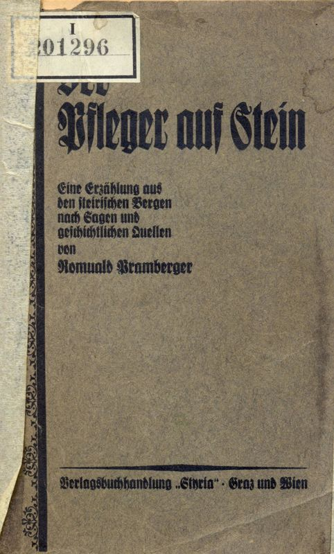 Bucheinband von 'Der Pfleger aus Stein  - Eine Erzählung aus den steirischen Bergen nach Sagen und geistlichen Quellen von Romuald Pramberger'