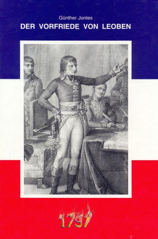 Bucheinband von 'Der Vorfriede von Leoben - und die Ereignisse der ersten französischen Invasion in der Steiermark'