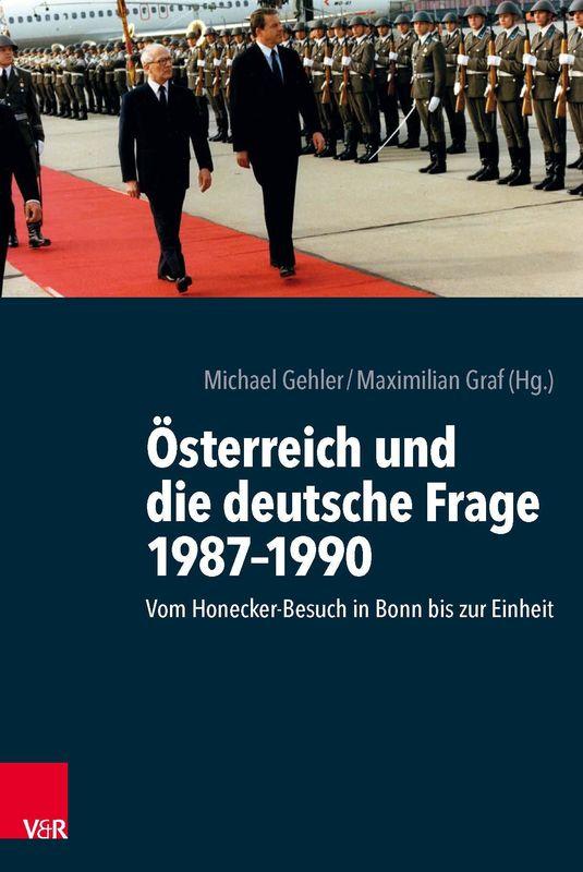 Bucheinband von 'Österreich und die deutsche Frage 1987–1990 - Vom Honecker-Besuch in Bonn bis zur Einheit'