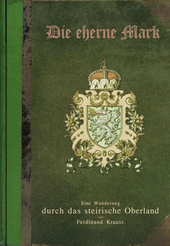 Bucheinband von 'Die eherne Mark - Eine Wanderung durch das steirische Oberland, Band 2'