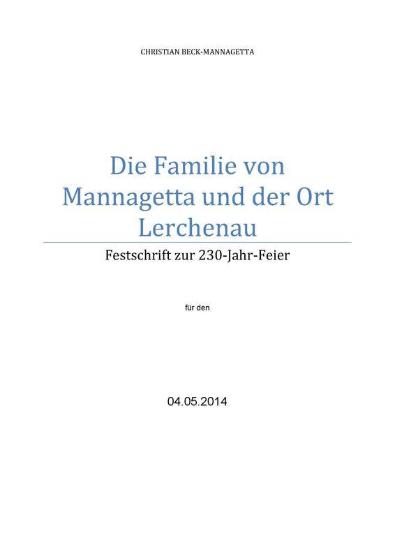 Cover of the book 'Die Familie von Mannagetta und der Ort Lerchenau - Festschrift zur 230-Jahr-Feier'
