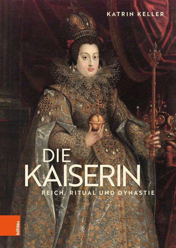 Bucheinband von 'Die Kaiserin - Reich, Ritual und Dynastie'