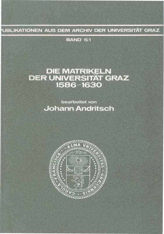 Bucheinband von 'Die Matrikeln der Universität Graz - 1586-1630. Bearbeitet von Johann Andritsch, Band 6/1'