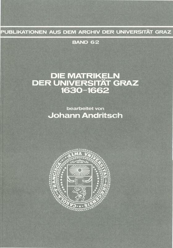Bucheinband von Die Matrikeln der Universität Graz - 1630 - 1662. Bearbeitet von Johann Andritsch, Band 6/2