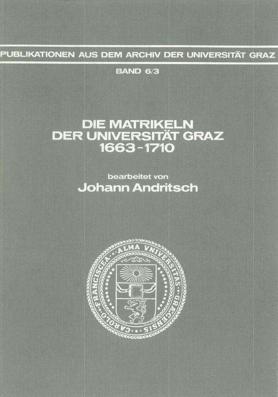 Bucheinband von 'Die Matrikeln der Universität Graz - 1663-1710. Bearbeitet von Johann Andritsch, Band 6/3'