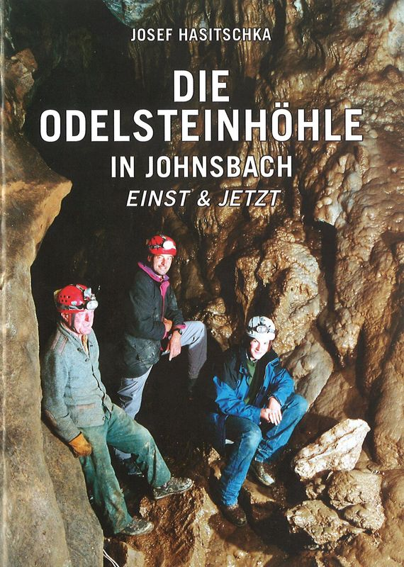 Bucheinband von Die Odelsteinhöhle in Johnsbach - Einst & Jetzt