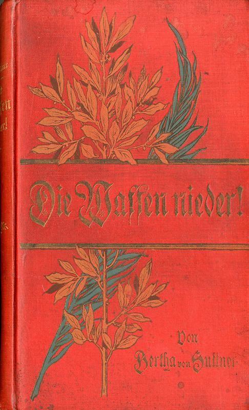 Bucheinband von 'Die Waffen nieder! - Eine Lebensgeschichte von Bertha von Suttner, Band 1'