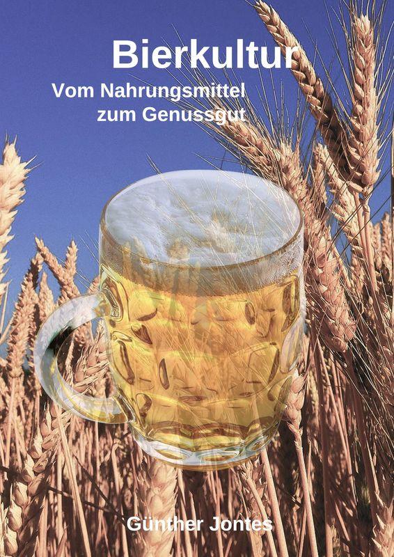 Bucheinband von 'Bierkultur - Vom Nahrungsmittel zum Genussgut'